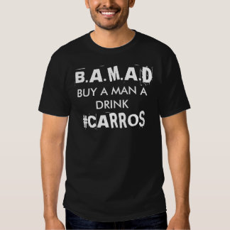 B.A.M.A.D, COMPRAM UM HOMEM UM #CARROS DA BEBIDA TSHIRTS