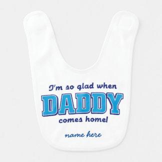 Babador Infantil Eu estou tão contente quando o pai vem em casa.