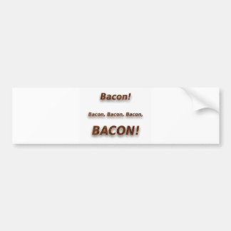 Bacon! Bacon, bacon, bacon, BACON!!! Adesivo Para Carro