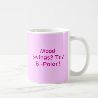 Balanços de humor? Tentativa bipolar! Caneca De Café