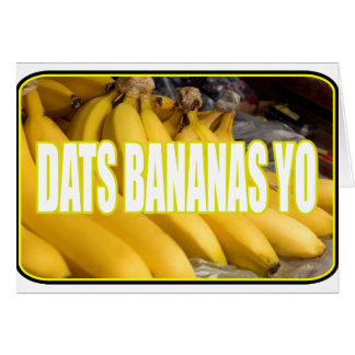 Bananas Yo de Dats Cartão Comemorativo