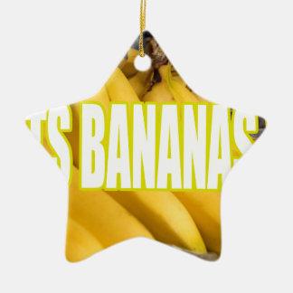 Bananas Yo de Dats Ornamento De Cerâmica Estrela