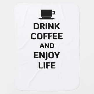 Beba o café e aprecie a vida manta de bebe