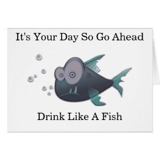 Bebida como um peixe cartão comemorativo