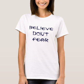 Believe não teme t-shirts
