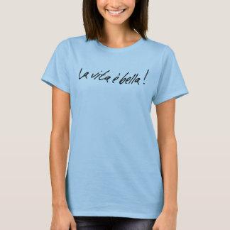 Bella do è do vita do La T-shirt