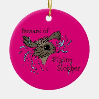 Beware of flying slobber ornamento de cerâmica redondo