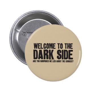 boa vinda ao lado escuro! bóton redondo 5.08cm