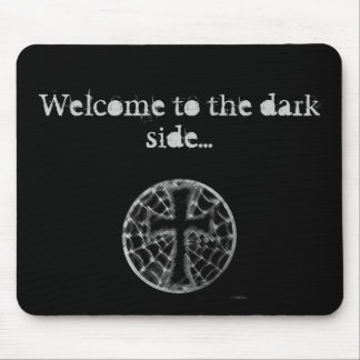 Boa vinda ao lado escuro… mouse pad