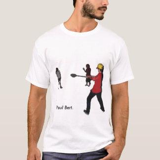Boémio da pá, Paul Bert Tshirts