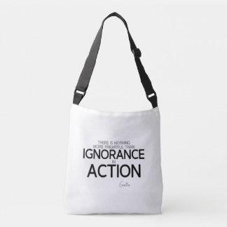 Bolsa Ajustável CITAÇÕES: Goethe: Ignorância na ação