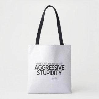 Bolsa Tote CITAÇÕES: Goethe: Estupidez agressiva