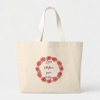 Bolsa Tote Grande O amor é a flor