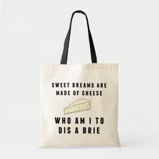 Bolsa Tote Os sonhos doces são feitos do queijo
