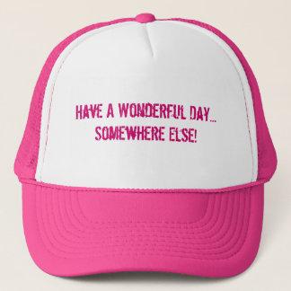 Boné Tenha um dia maravilhoso… em outro lugar!