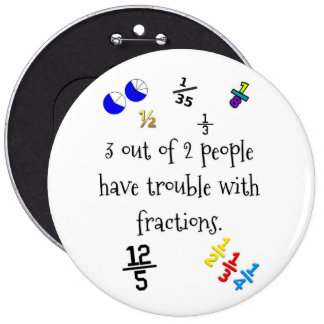 Botão engraçado das frações bóton redondo 15.24cm