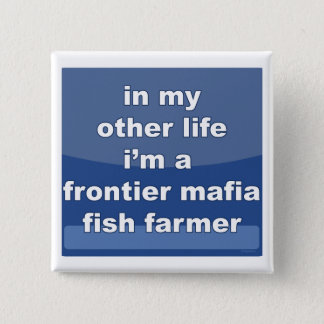 Bóton Quadrado 5.08cm Fazendeiro dos peixes da máfia da fronteira