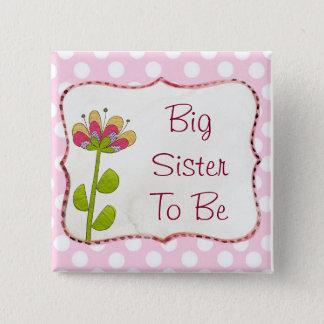 Bóton Quadrado 5.08cm Irmã mais velha a ser botão cor-de-rosa do chá de