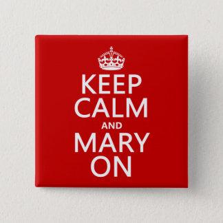Bóton Quadrado 5.08cm Mantenha a calma e a Mary em (alguma cor)