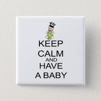 Bóton Quadrado 5.08cm Mantenha a calma e tenha um bebê