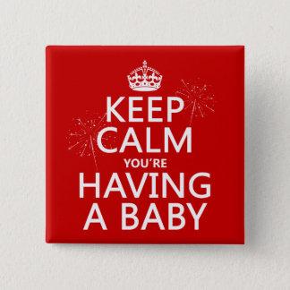 Bóton Quadrado 5.08cm Mantenha You'e calmo ter um bebê
