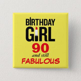 Bóton Quadrado 5.08cm Menina 90 do aniversário e ainda fabuloso