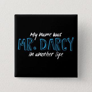 Bóton Quadrado 5.08cm Meu nome era Sr. Darcy em uma outra vida - Jane