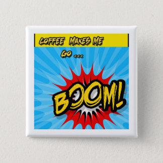 Bóton Quadrado 5.08cm O café faz-me ir crescimento!