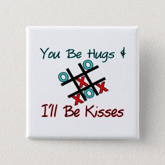 Bóton Quadrado 5.08cm Você seja abraços que eu serei beijos