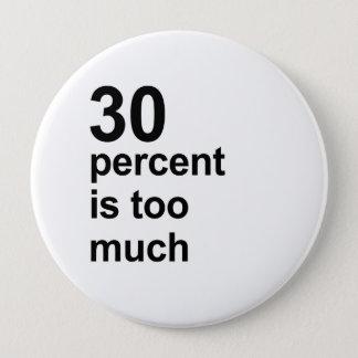 Bóton Redondo 10.16cm 30 por cento são demasiado