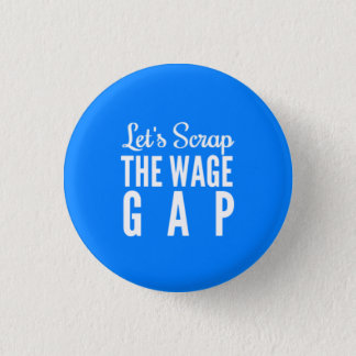Bóton Redondo 2.54cm Deixe-nos desfazer-se do salário Gap
