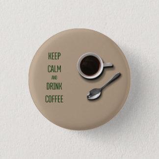Bóton Redondo 2.54cm Mantenha café calmo e da bebida