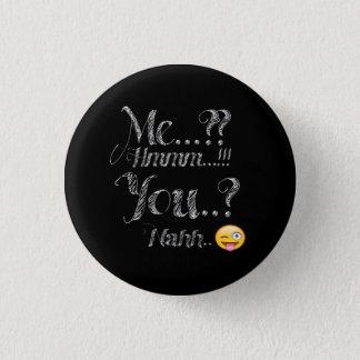 Bóton Redondo 2.54cm Mim e você botão engraçado