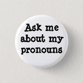 Bóton Redondo 2.54cm Pergunte-me sobre meu botão dos pronomes