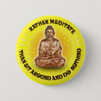 Bóton Redondo 5.08cm A preferencialmente meditate do que senta-se ao