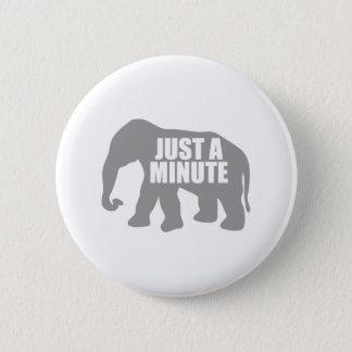 Bóton Redondo 5.08cm Apenas um minuto. Elefante cinzento