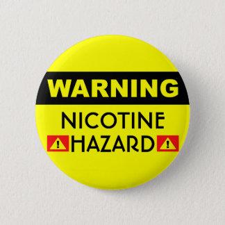 Bóton Redondo 5.08cm Botão do perigo da nicotina