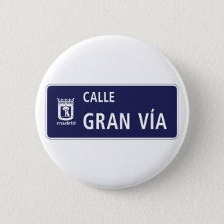 Bóton Redondo 5.08cm Calle Gran Vía, sinal de rua de Madrid, espanha