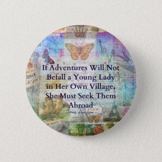 Bóton Redondo 5.08cm Citações da aventura do viagem de Jane Austen