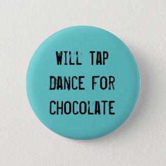 Bóton Redondo 5.08cm Dança de torneira para o chocolate