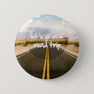 Bóton Redondo 5.08cm Deixe-nos ir em uma viagem por estrada