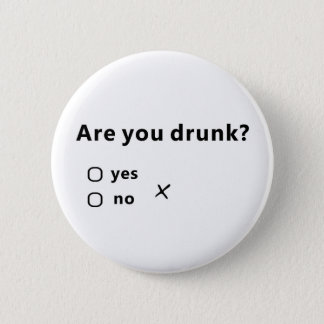 Bóton Redondo 5.08cm Está você bêbedo?