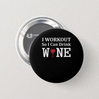 Bóton Redondo 5.08cm Eu exercício assim que eu podemos beber o vinho do
