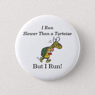 Bóton Redondo 5.08cm Eu funciono mais lento do que uma tartaruga, mas