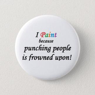 """Bóton Redondo 5.08cm """"Eu pinto… """"o botão"""