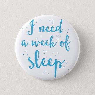 Bóton Redondo 5.08cm eu preciso uma semana do sono