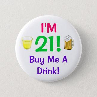 Bóton Redondo 5.08cm Eu sou 21! Compre-me um pino da bebida