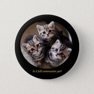 """Bóton Redondo 5.08cm Gatinhos """"é comunismo completo ainda? """""""
