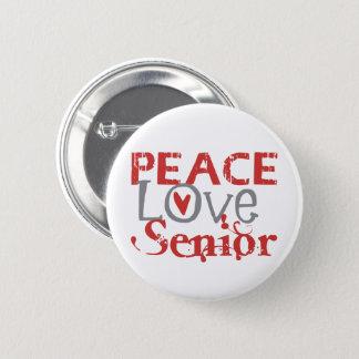 Bóton Redondo 5.08cm Mais velho do amor da paz