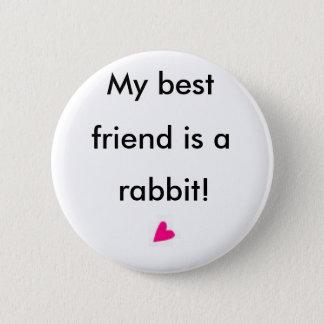 Bóton Redondo 5.08cm Meu melhor amigo é um coelho